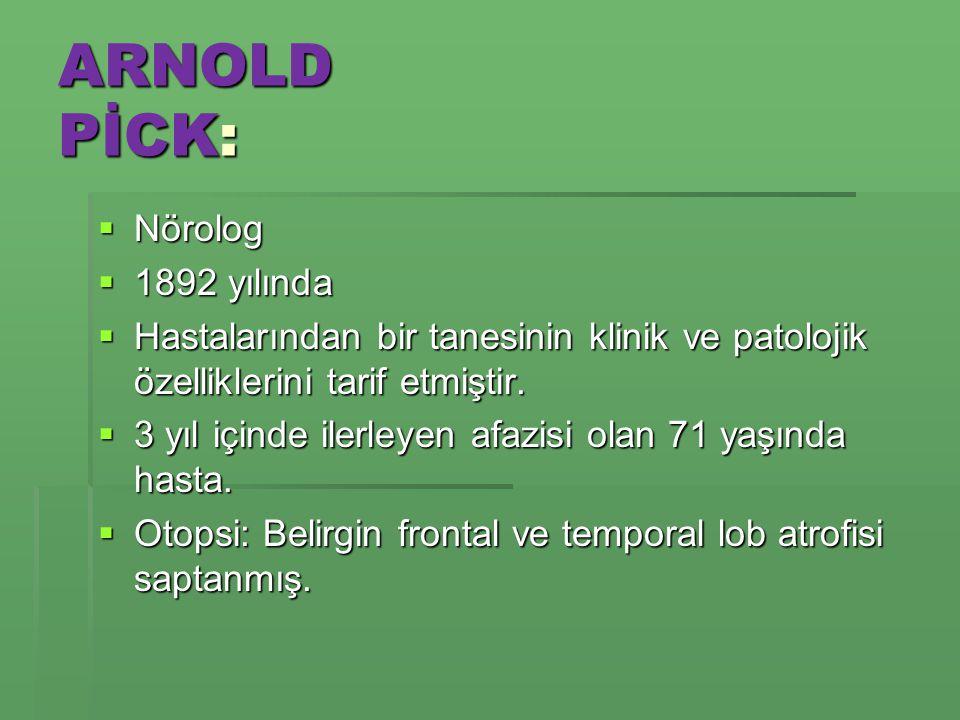 ARNOLD PİCK: Nörolog 1892 yılında