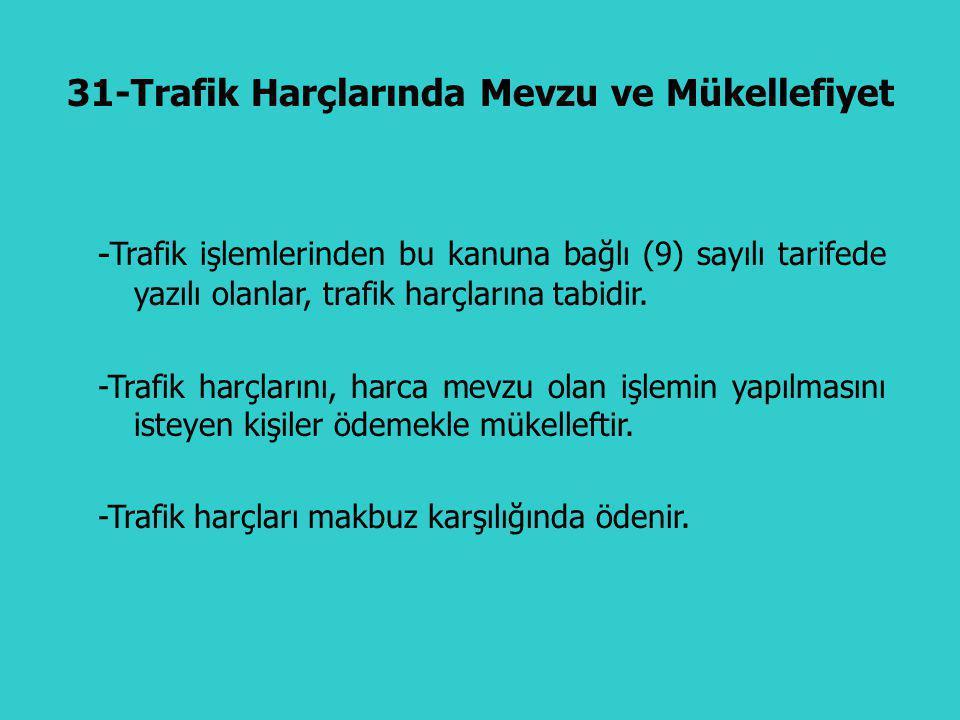 31-Trafik Harçlarında Mevzu ve Mükellefiyet