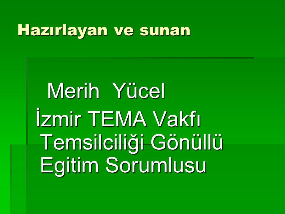 İzmir TEMA Vakfı Temsilciliği Gönüllü Egitim Sorumlusu