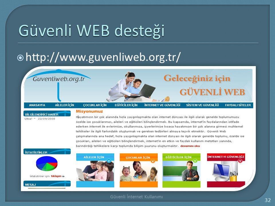 Güvenli WEB desteği http://www.guvenliweb.org.tr/