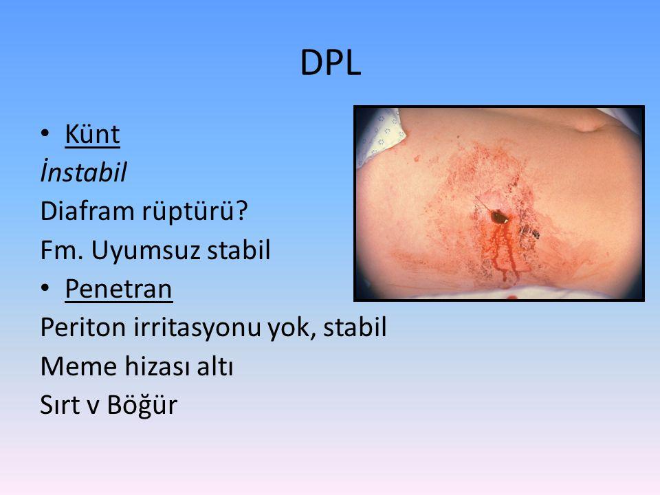 DPL Künt İnstabil Diafram rüptürü Fm. Uyumsuz stabil Penetran