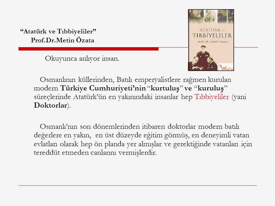 Atatürk ve Tıbbiyeliler Prof.Dr.Metin Özata
