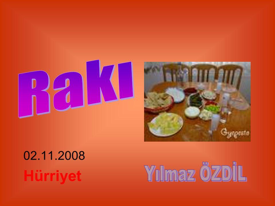 Rakı 02.11.2008 Hürriyet Yılmaz ÖZDİL