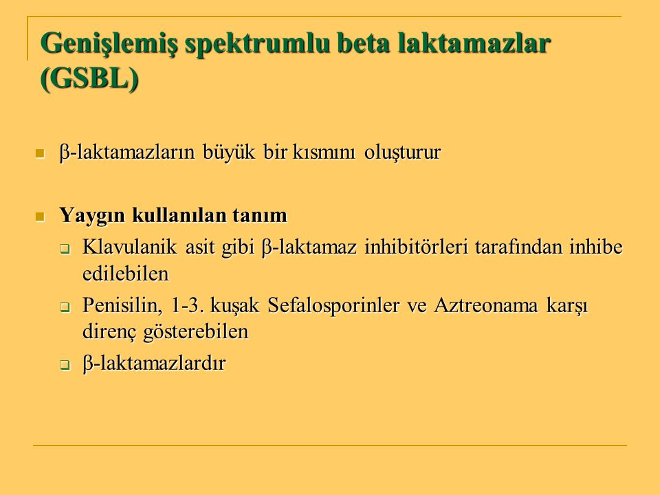 Genişlemiş spektrumlu beta laktamazlar (GSBL)