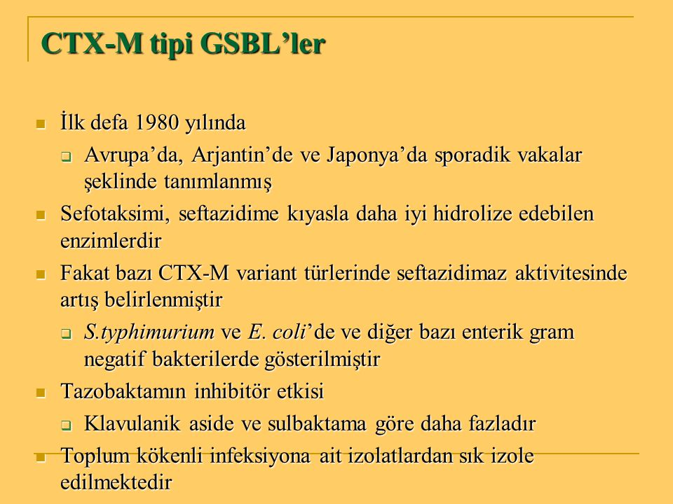 CTX-M tipi GSBL'ler İlk defa 1980 yılında