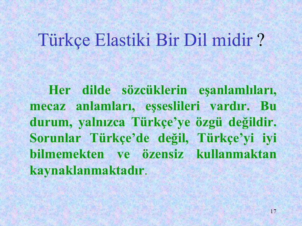 Türkçe Elastiki Bir Dil midir