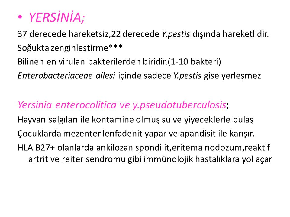 YERSİNİA; Yersinia enterocolitica ve y.pseudotuberculosis;