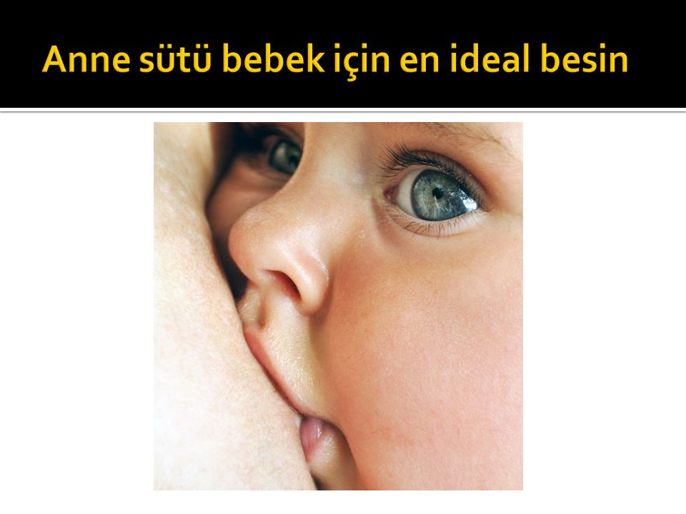 Anne sütü bebek için en ideal besin