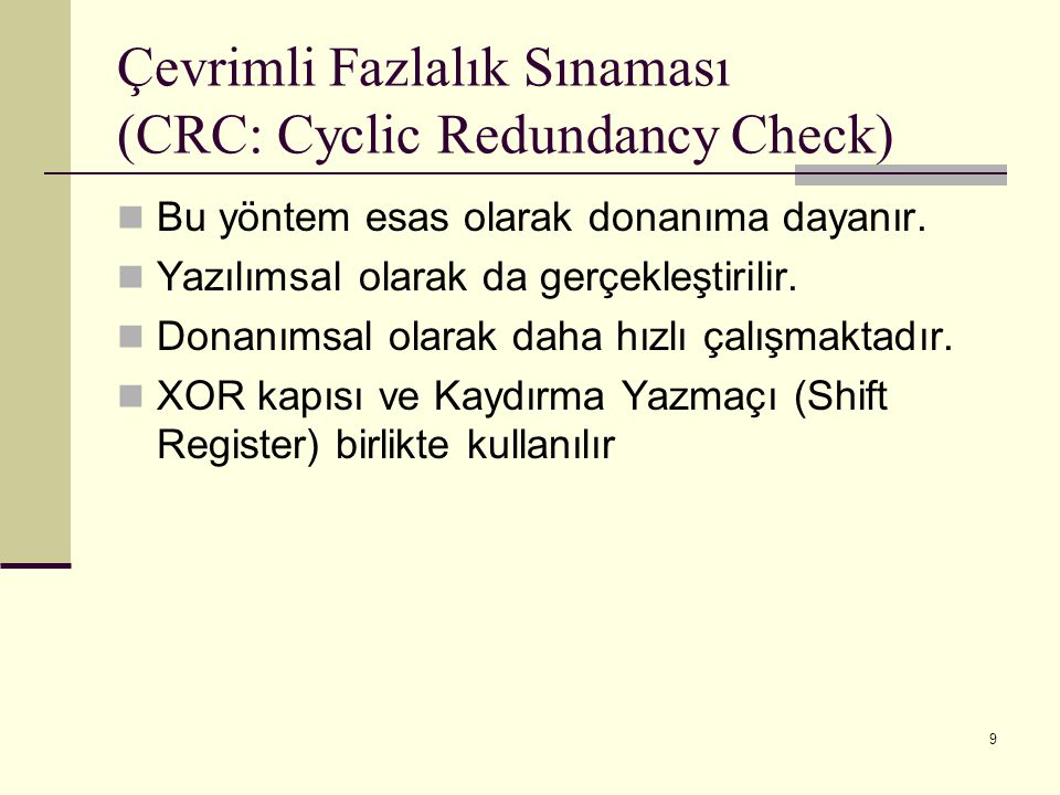 Çevrimli Fazlalık Sınaması (CRC: Cyclic Redundancy Check)