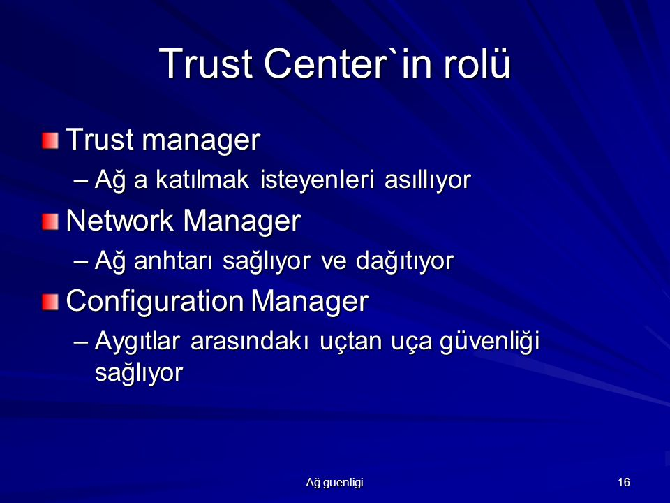 Trust Center`in rolü Trust manager Network Manager