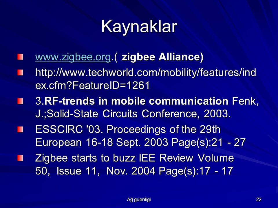 Kaynaklar www.zigbee.org.( zigbee Alliance)