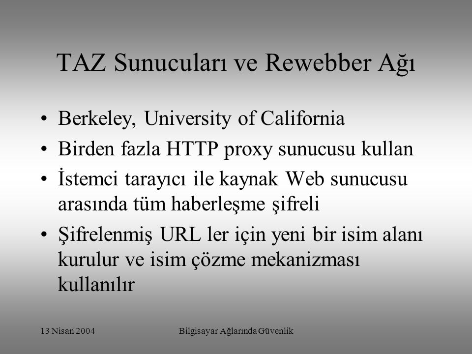 TAZ Sunucuları ve Rewebber Ağı