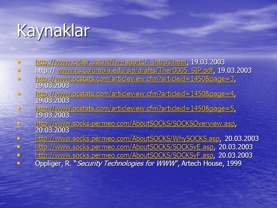 Kaynaklar http://www.cyber.ust.hk/fw-report1/i_intro3.html, 19.03.2003