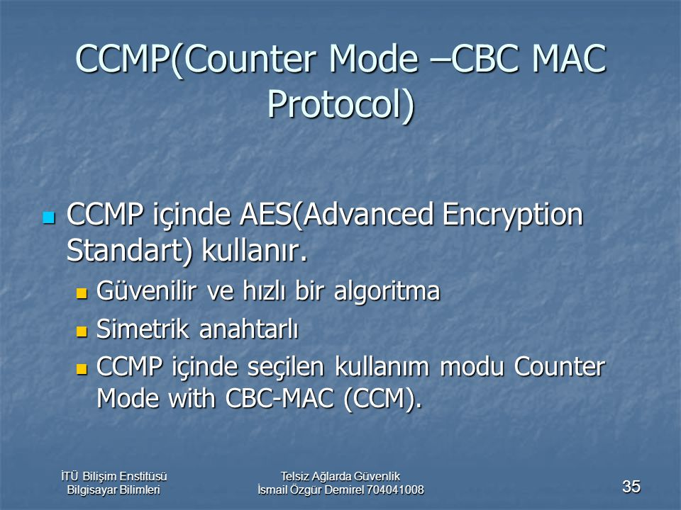 CCMP(Counter Mode –CBC MAC Protocol)
