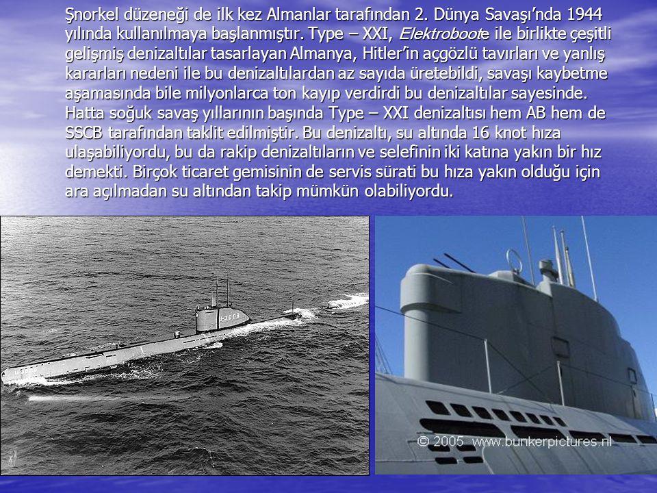 Şnorkel düzeneği de ilk kez Almanlar tarafından 2