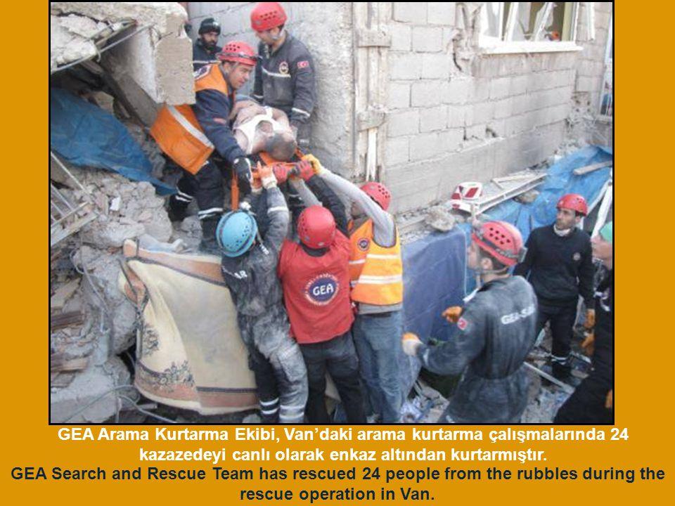 GEA Arama Kurtarma Ekibi, Van'daki arama kurtarma çalışmalarında 24 kazazedeyi canlı olarak enkaz altından kurtarmıştır.