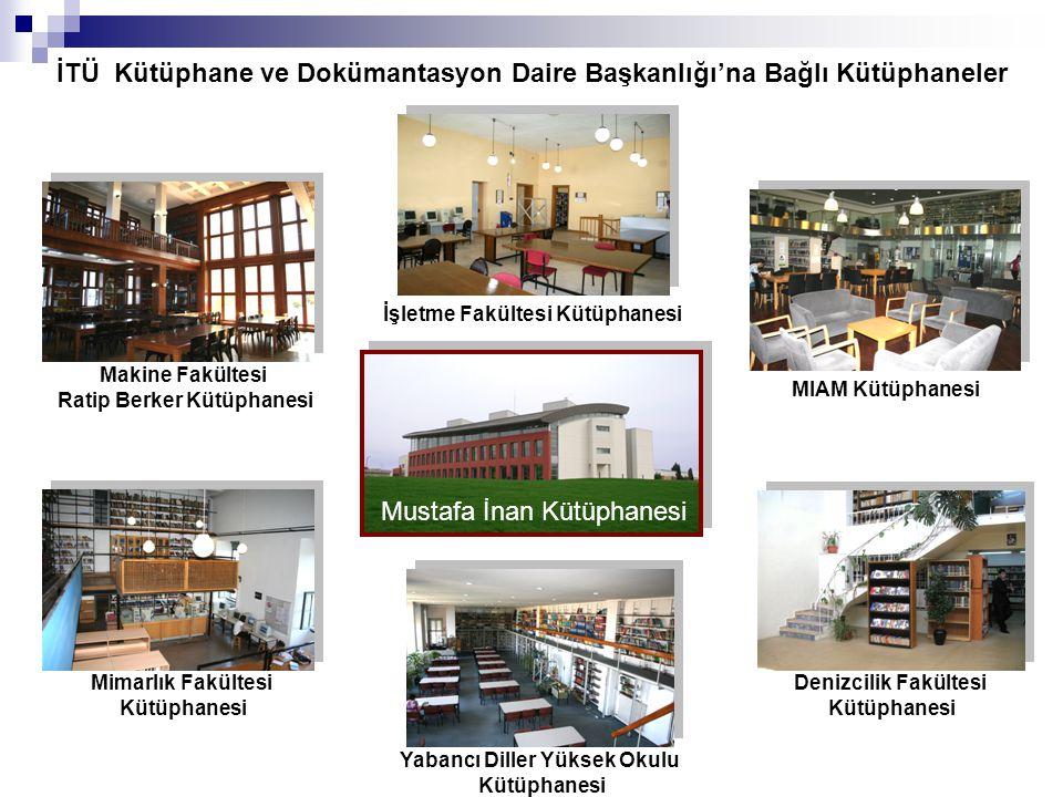İTÜ Kütüphane ve Dokümantasyon Daire Başkanlığı'na Bağlı Kütüphaneler
