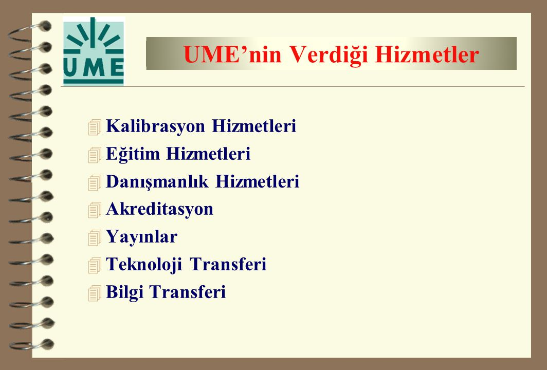 UME'nin Verdiği Hizmetler