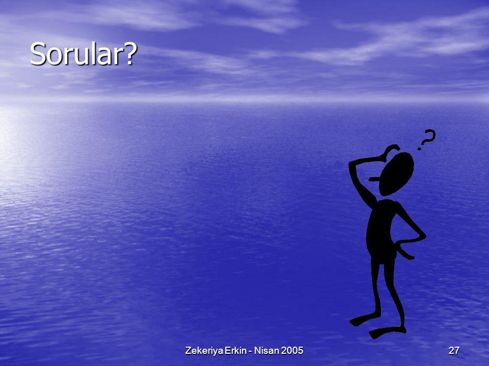 Sorular Zekeriya Erkin - Nisan 2005