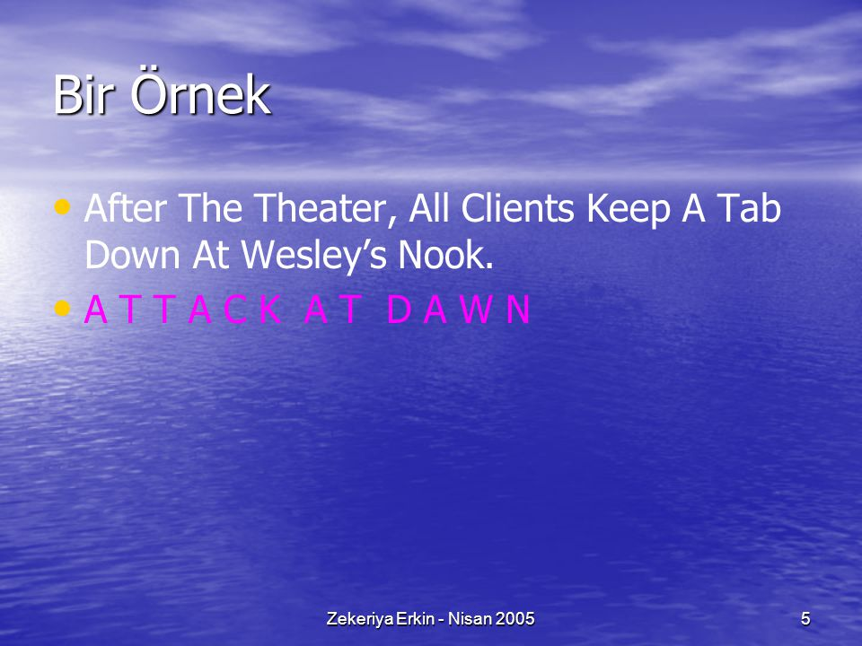 Bir Örnek After The Theater, All Clients Keep A Tab Down At Wesley's Nook. A T T A C K A T D A W N.