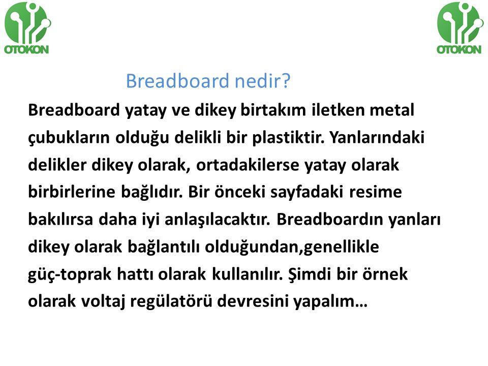 Breadboard nedir Breadboard yatay ve dikey birtakım iletken metal