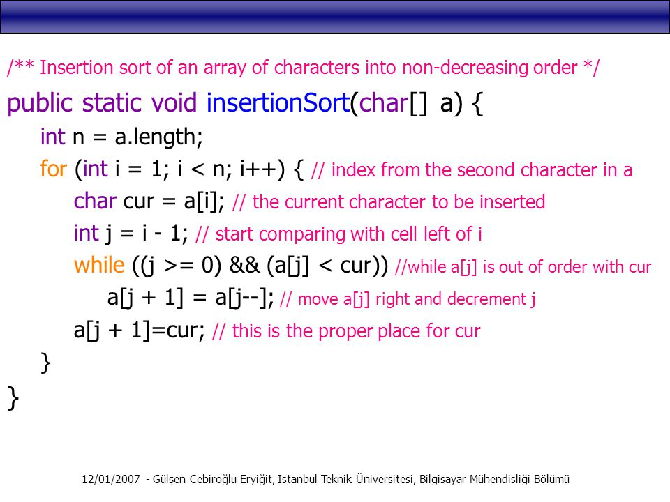 public static void insertionSort(char[] a) {