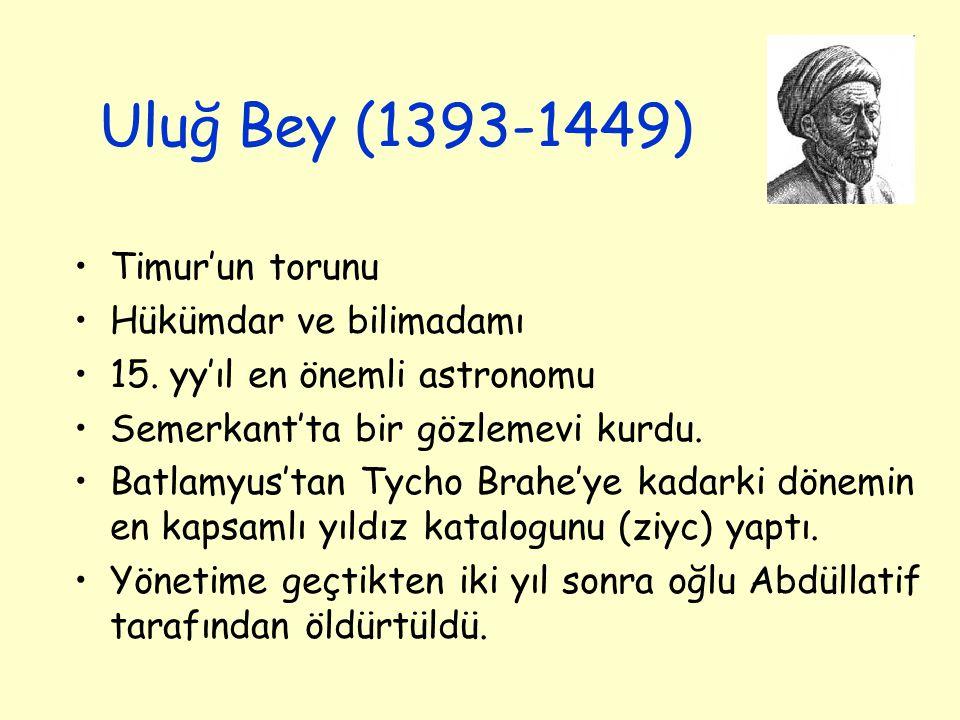 Uluğ Bey (1393-1449) Timur'un torunu Hükümdar ve bilimadamı