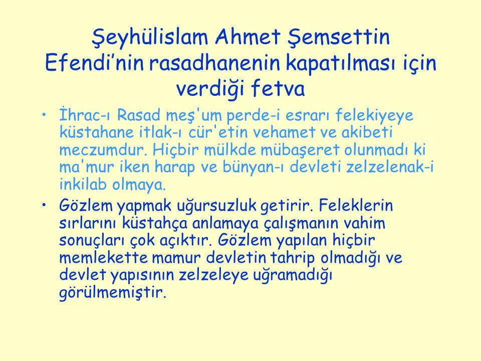 Şeyhülislam Ahmet Şemsettin Efendi'nin rasadhanenin kapatılması için verdiği fetva