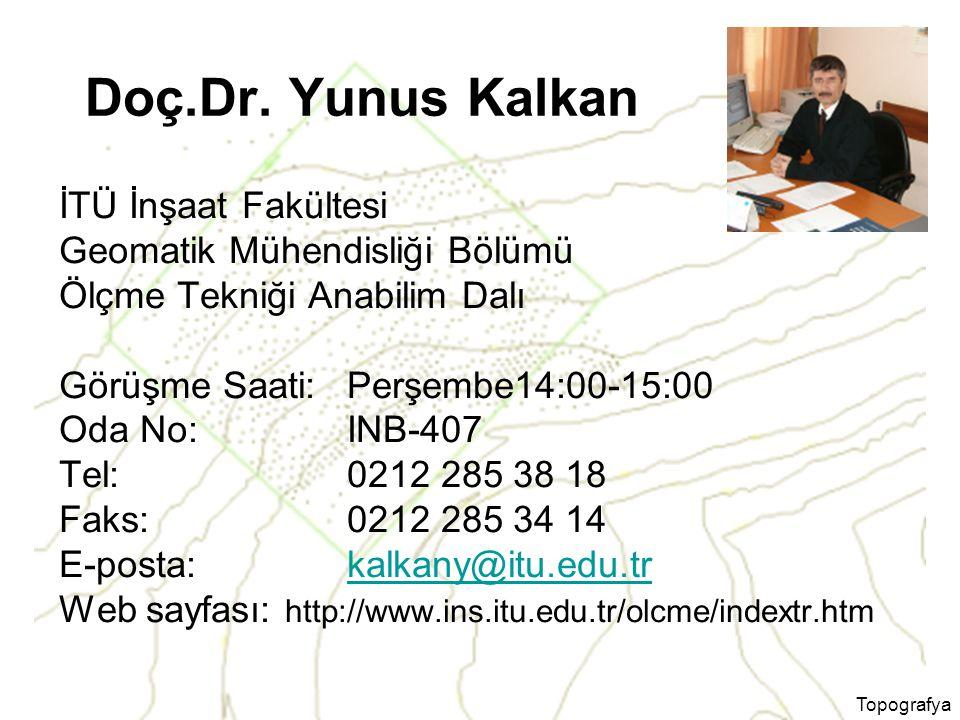 Doç.Dr. Yunus Kalkan İTÜ İnşaat Fakültesi Geomatik Mühendisliği Bölümü