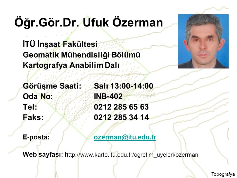 Öğr.Gör.Dr. Ufuk Özerman İTÜ İnşaat Fakültesi