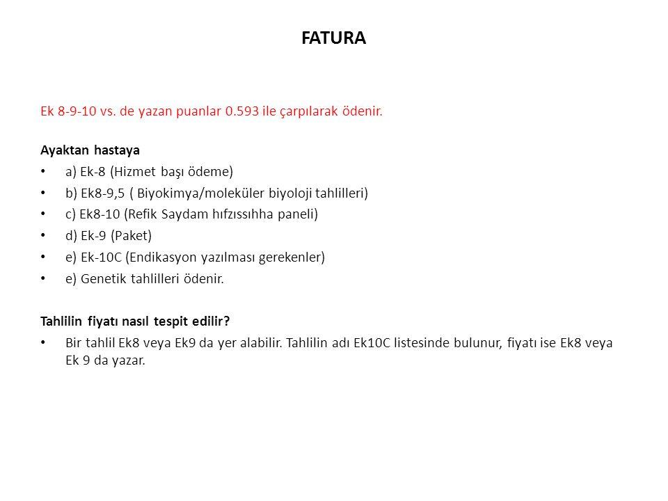 FATURA Ek 8-9-10 vs. de yazan puanlar 0.593 ile çarpılarak ödenir.