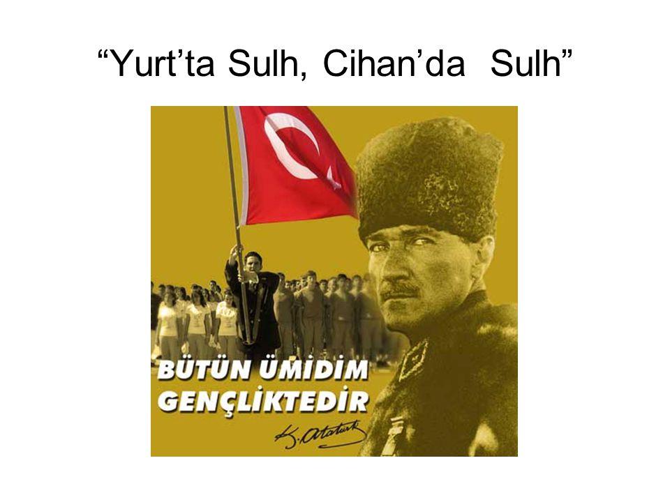 Yurt'ta Sulh, Cihan'da Sulh