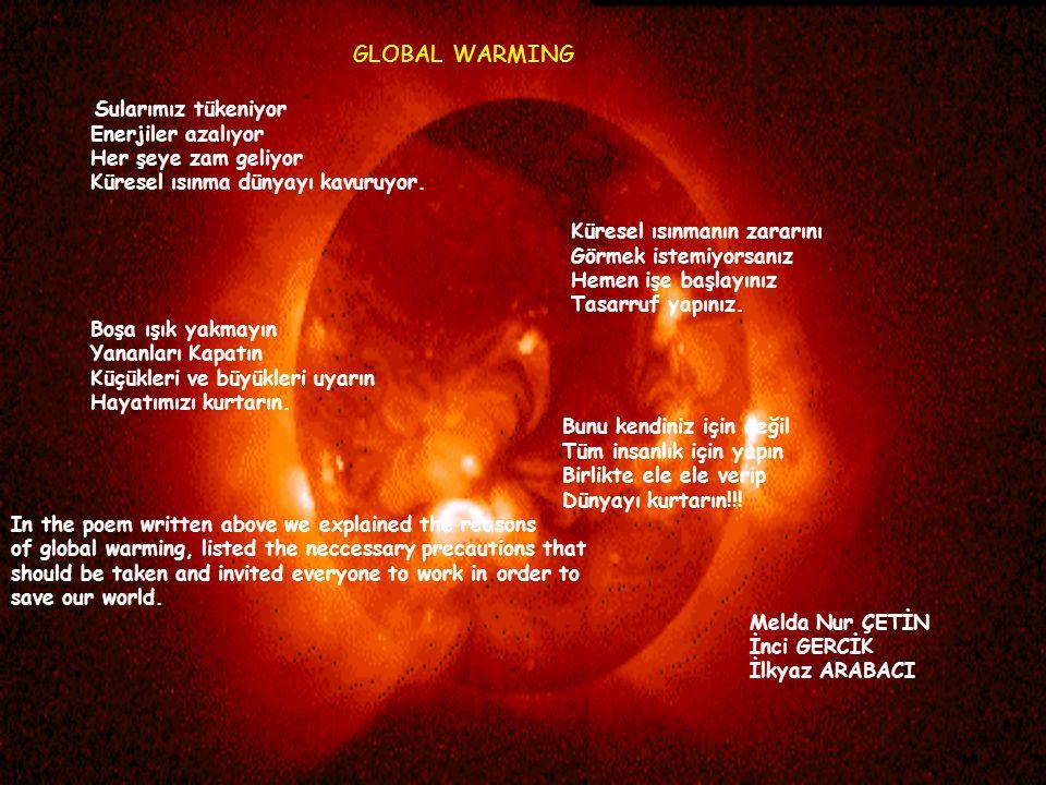Küresel ısınma dünyayı kavuruyor. Küresel ısınmanın zararını