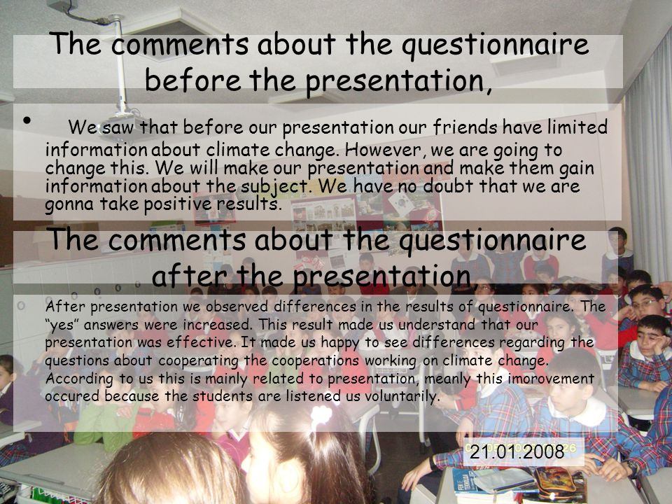 The comments about the questionnaire before the presentation,