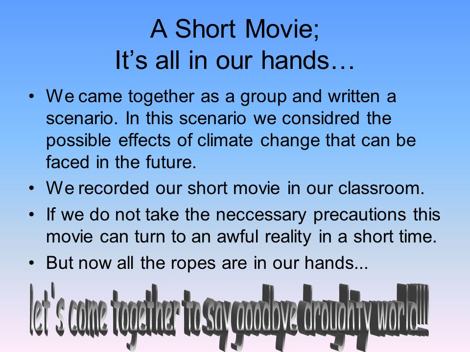 A Short Movie; It's all in our hands…