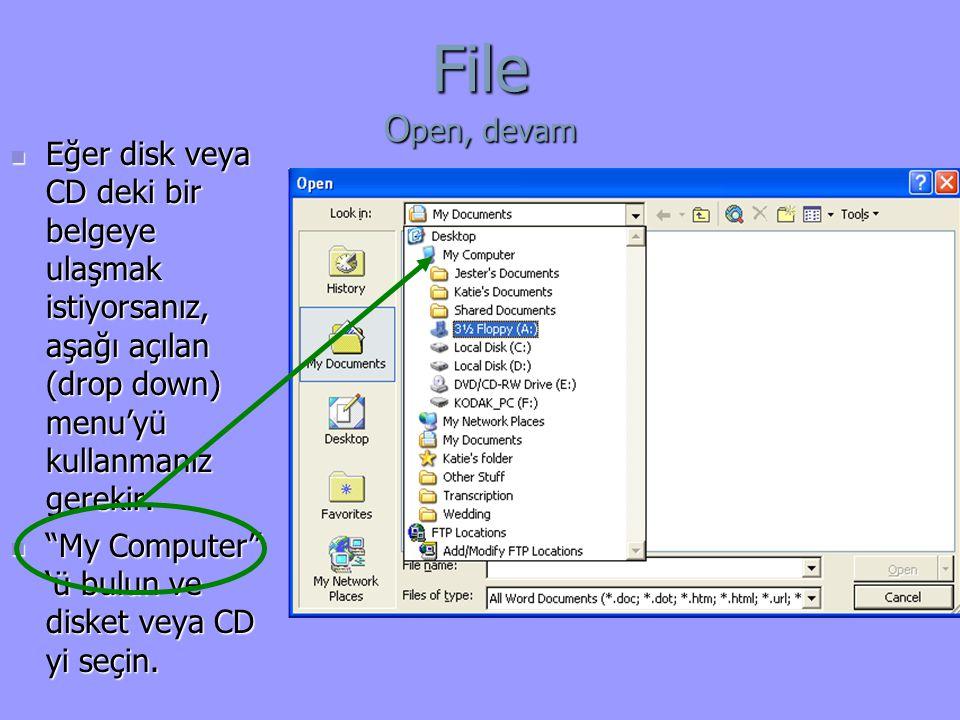 File Open, devam Eğer disk veya CD deki bir belgeye ulaşmak istiyorsanız, aşağı açılan (drop down) menu'yü kullanmanız gerekir.