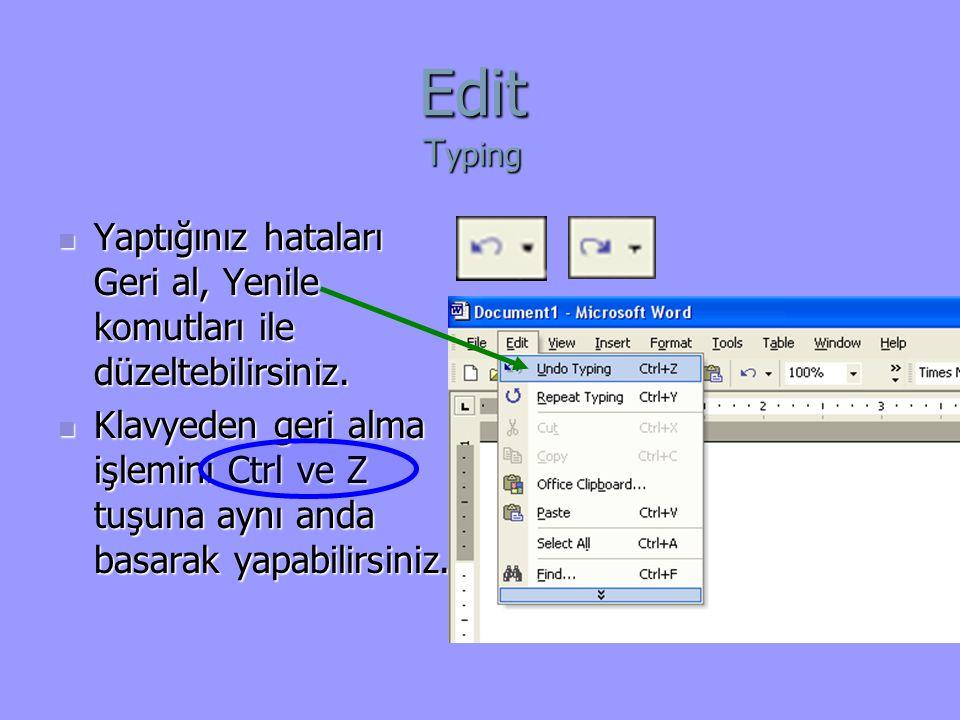 Edit Typing Yaptığınız hataları Geri al, Yenile komutları ile düzeltebilirsiniz.