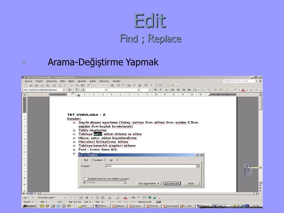 Edit Find ; Replace Arama-Değiştirme Yapmak