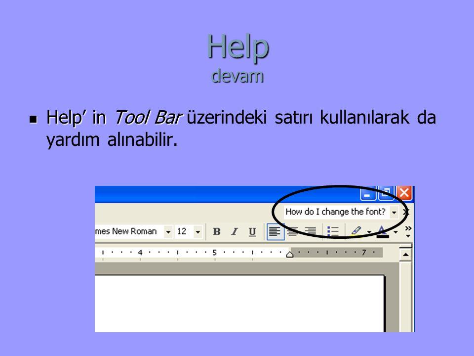 Help devam Help' in Tool Bar üzerindeki satırı kullanılarak da yardım alınabilir.