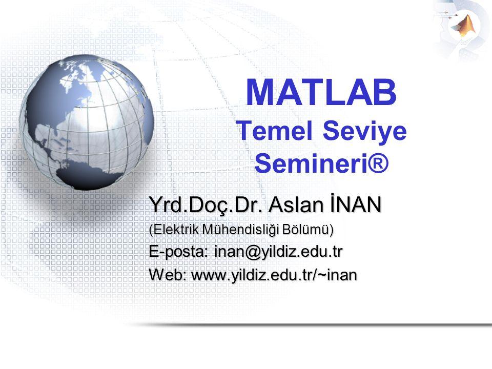 MATLAB Temel Seviye Semineri®