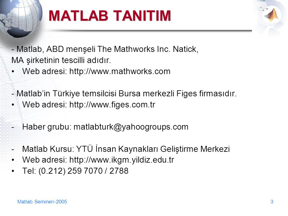 MATLAB TANITIM - Matlab, ABD menşeli The Mathworks Inc. Natick,