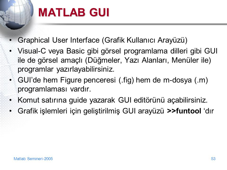 MATLAB GUI Graphical User Interface (Grafik Kullanıcı Arayüzü)