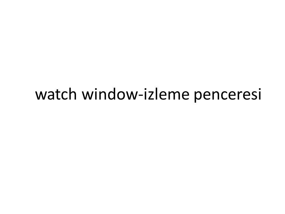 watch window-izleme penceresi