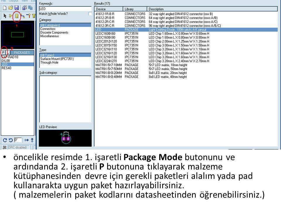 öncelikle resimde 1. işaretli Package Mode butonunu ve ardındanda 2