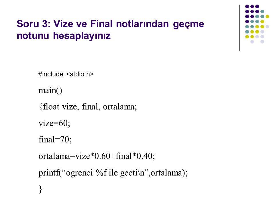 Soru 3: Vize ve Final notlarından geçme notunu hesaplayınız