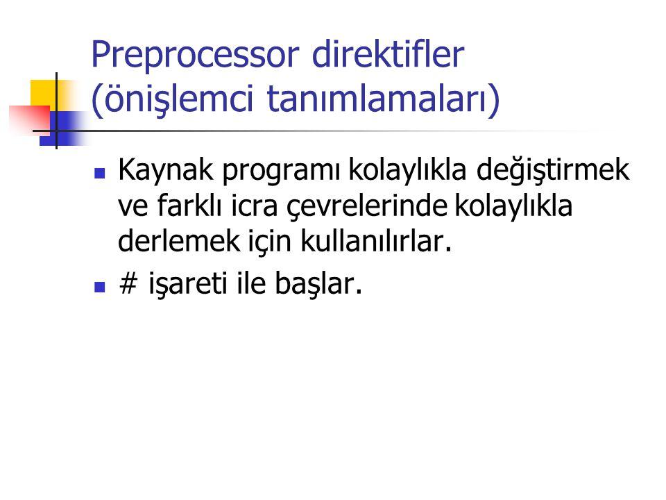 Preprocessor direktifler (önişlemci tanımlamaları)