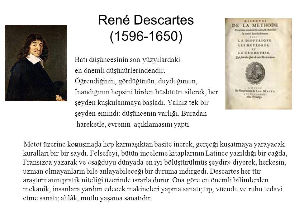 René Descartes (1596-1650) Batı düşüncesinin son yüzyılardaki