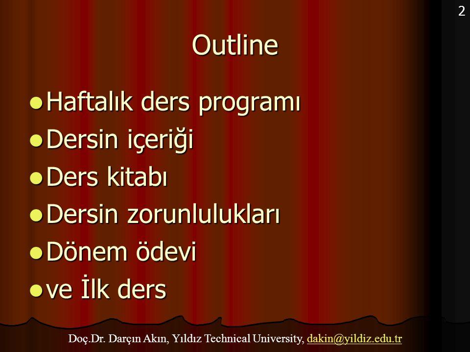 Doç.Dr. Darçın Akın, Yıldız Technical University, dakin@yildiz.edu.tr