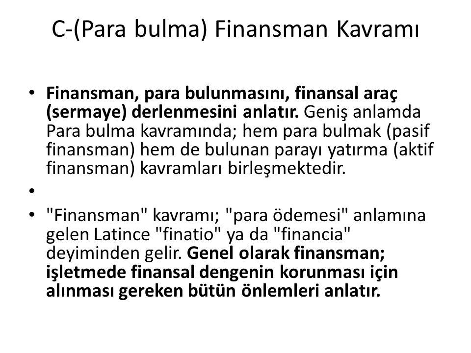 C-(Para bulma) Finansman Kavramı