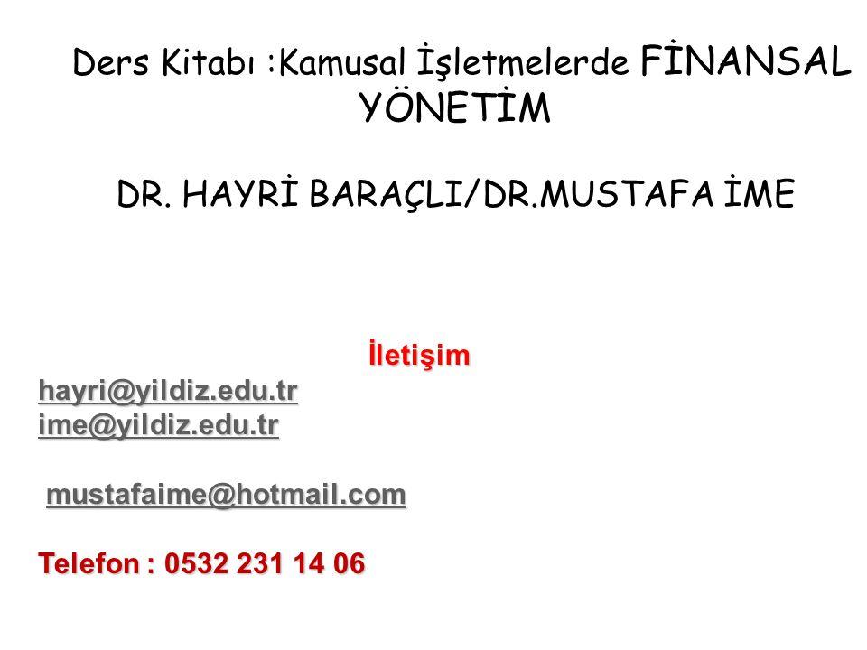Ders Kitabı :Kamusal İşletmelerde FİNANSAL YÖNETİM DR. HAYRİ BARAÇLI/DR.MUSTAFA İME